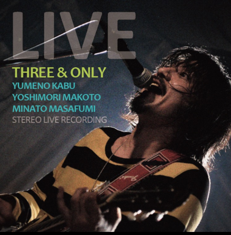 『Three&Only〜夢野カブ×吉森信×湊雅史〜「LIVE」レコ発LIVE』